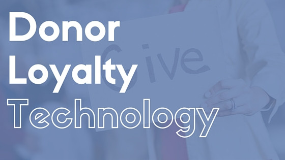 Donor Loyalty Ideas for 501(c)3 organizations