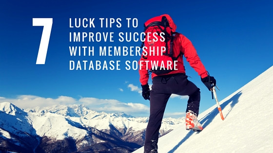 Membership Database Software: 7 Luck Tips to Improve Success