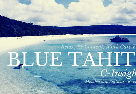 Membership Software Review of C-Insight by Blue Tahiti
