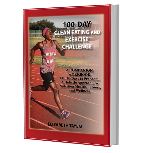 100-Day Clean Eating and Exercise Challenge: A Companion Workbook To 100 Days...