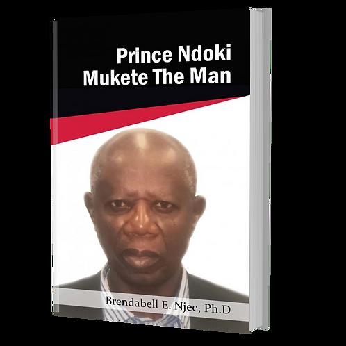 Prince Ndoki Mukete The Man