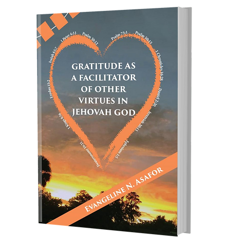 Gratitude as a Facilitator of Other Virtues in Jehovah God