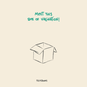 Is your box of validation full?