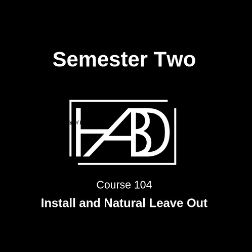 Course 104: Install with Natural Leave Out