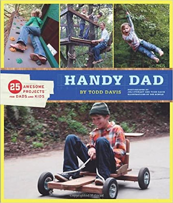 """""""Handy Dad: 25 Awesome Projects for Dads and Kids Paperback – Illustrated, April"""
