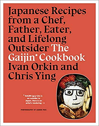 The Gaijin Cookbook: Japanese Recipes from a Chef, Father, Eater, and Lifelong O