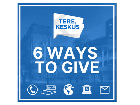 Tere, KESKUS! 6 Ways To Give
