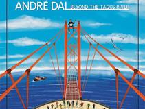Andre Dal fala sobre seu novo álbum Beyond The Tagus River