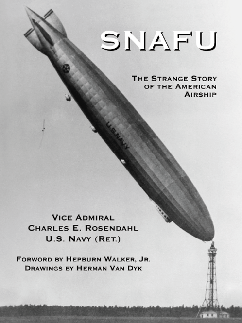SNAFU: The Strange Story of the American Airship