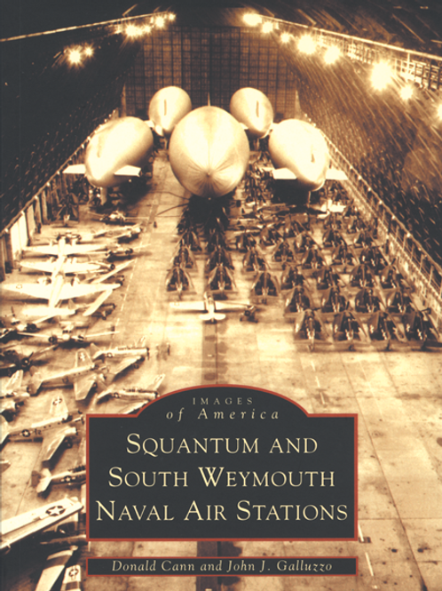 Squantum & South Weymouth Naval Air Stations - Donald Cann, John Gal