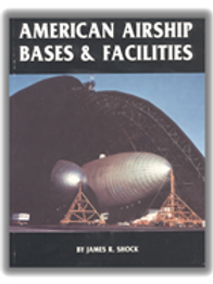 American Airship Bases & Facilities -James Shock