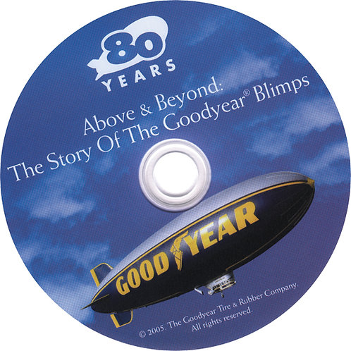 80 Years, Above & Beyond: The Story of the Goodyear Blimps