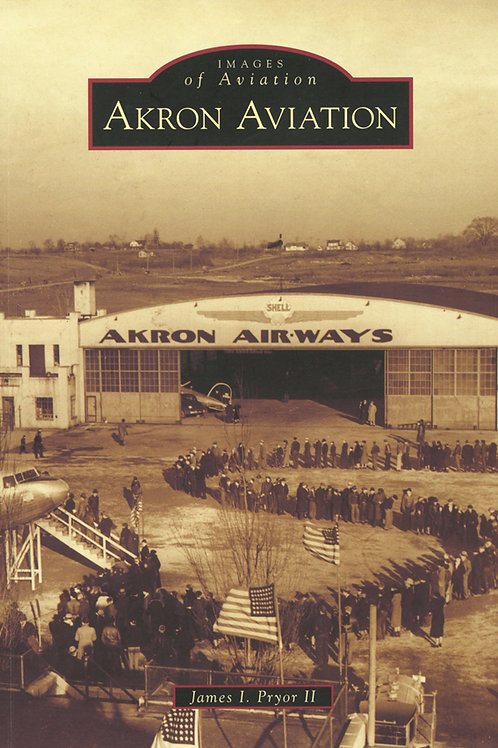 Images of Aviation - Akron Aviation - James I. Pryor II