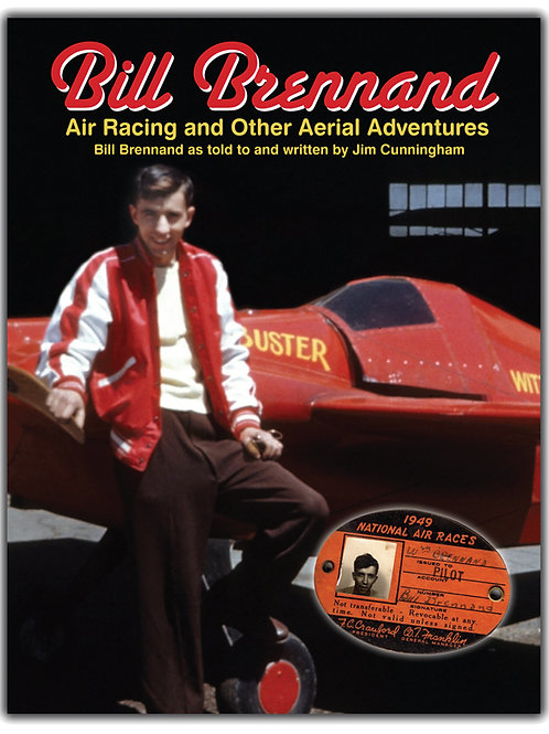 Bill Brennand - Air Racing & Other Aerial Adventures - Softcover
