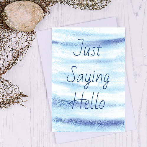 Just Saying Hello Greetings Card - A6