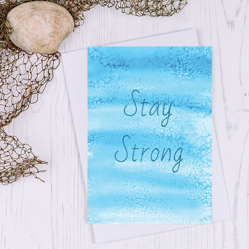 Stay Strong Greetings Card - A6