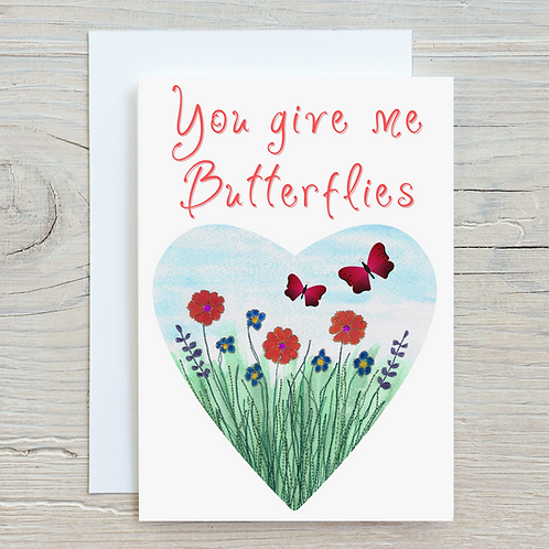 You give me butterflies Card - Can be personalised A5