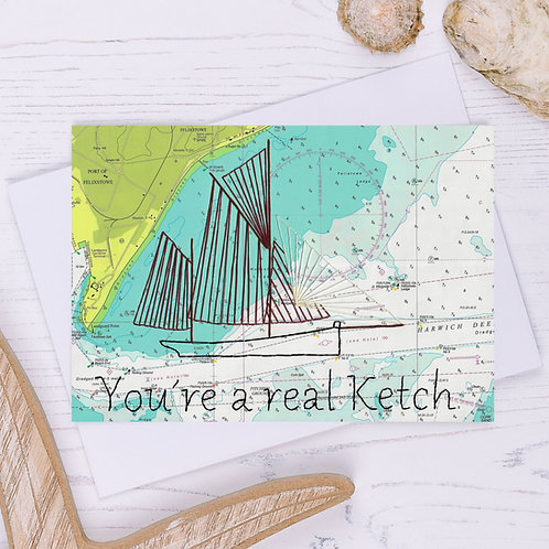 You're a Real Ketch Greetings Card - A6