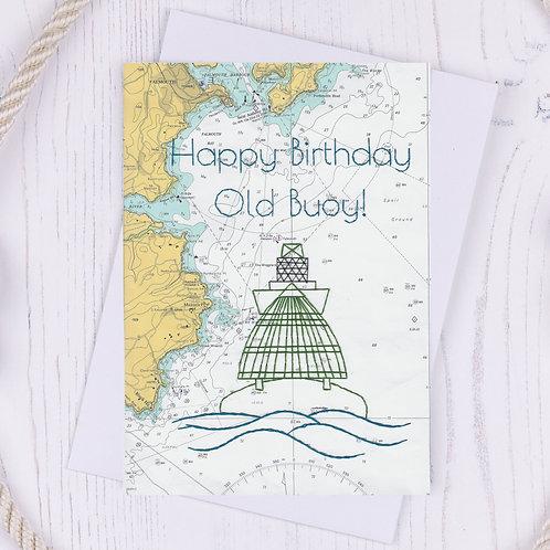 Happy Birthday Old Buoy Greetings Card - A6