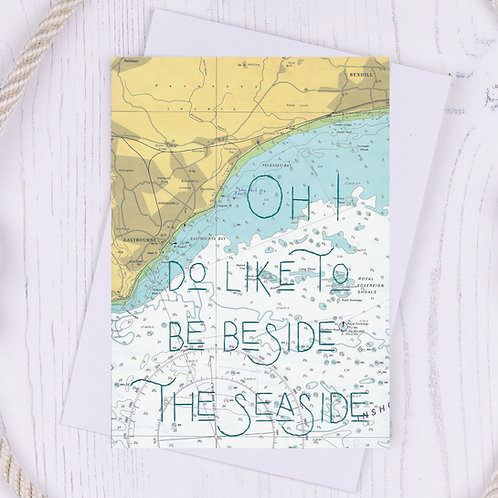 Oh I do like to be beside the seaside Greetings Card - A6
