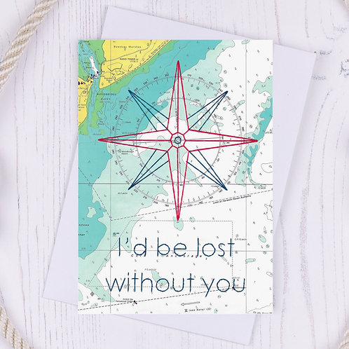 I'd be Lost Without You Greetings Card - A6
