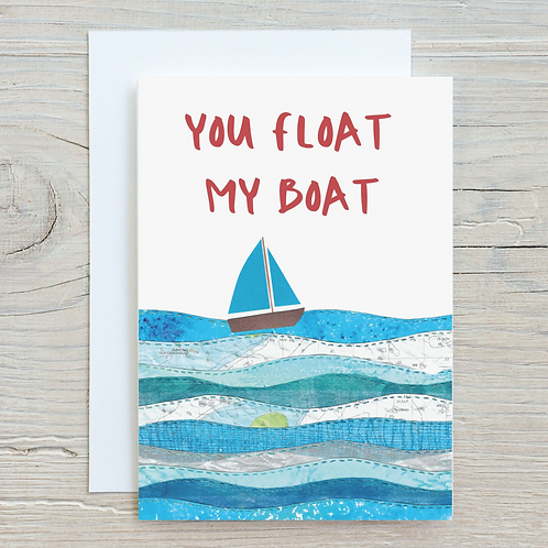 You float my boat Card - Can be personalised A5