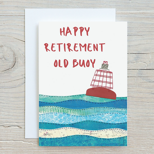 Happy Retirement Old Buoy Card - A5