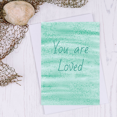 You are Loved Greetings Card