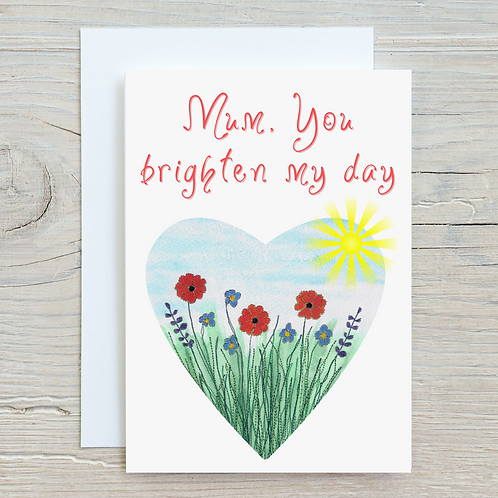 Mum you brighten my day Greetings Card A5