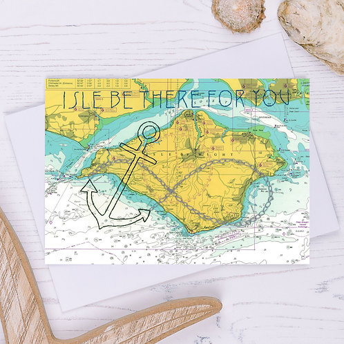 Isle be there for you Greetings Card