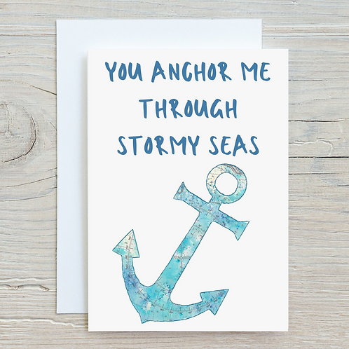 You anchor me through stormy seas Card - Can be personalised A5