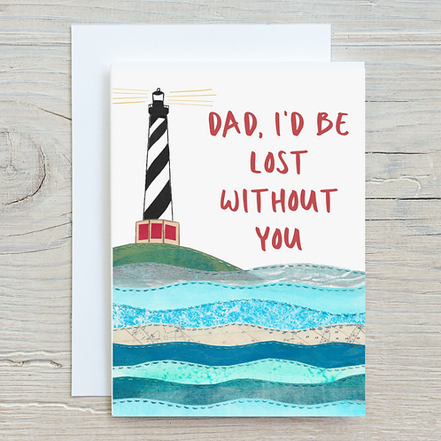 Dad I'd be lost without you Greetings Card A5