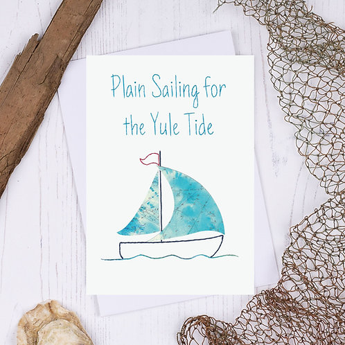 Plain Sailing for the Yule Tide Sailing Boat Christmas Card - A6