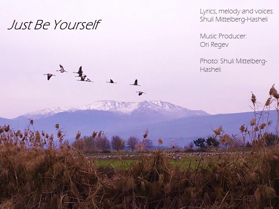 Just Be Yourself. - Shuli Hasheli