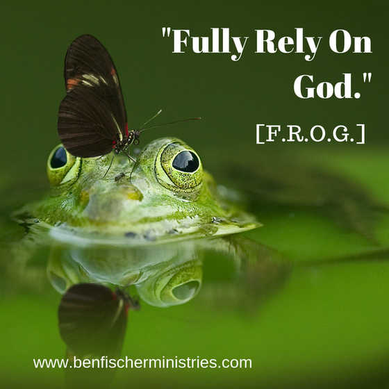 """Fully Relying On God"" (F.R.O.G.)"