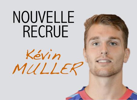 Kévin MULLER : Nouvelle recrue