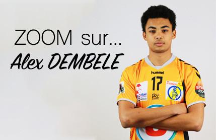 ZOOM sur Alex Dembélé : Equipe 1