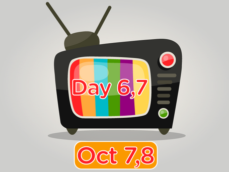 TV Day 6 & 7