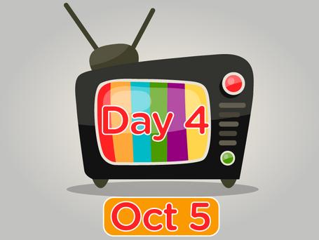 TV Day 4 Oct 5