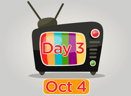 TV Day 3 Oct 4