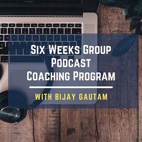 Six Weeks Group Podcast Coaching