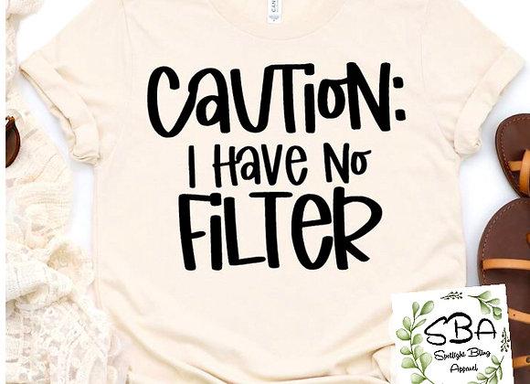 I Have No Filter
