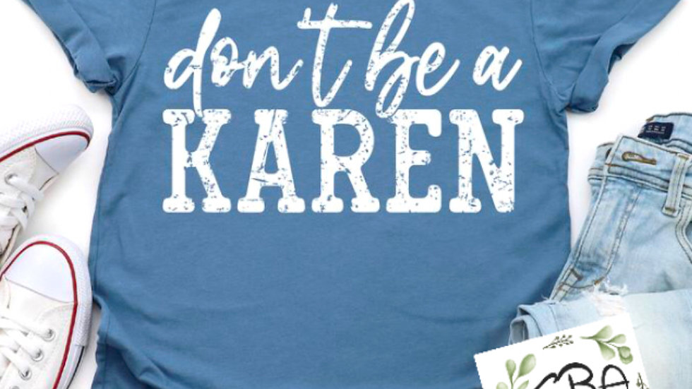Don't Be A Karen