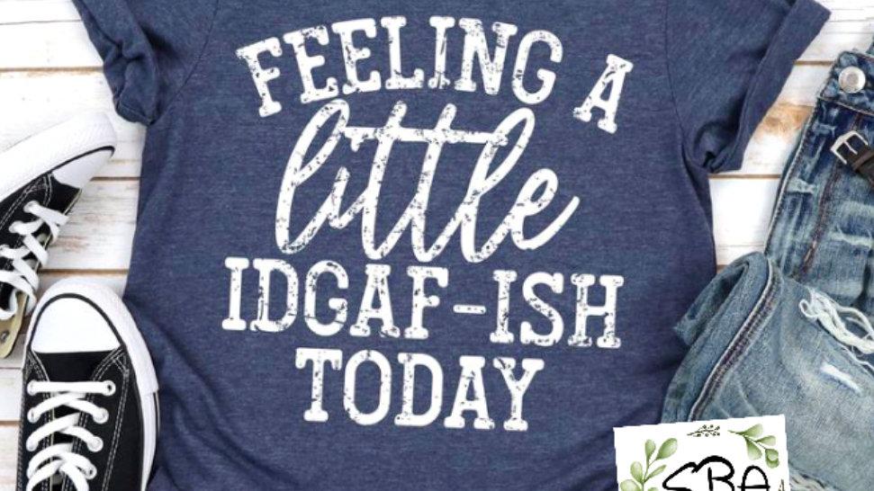 A Little IDGAF-ish Today