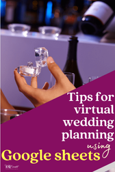Tips for virtual wedding planning - using google sheets.