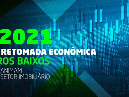 2021: RETOMADA ECONÔMICA E JUROS BAIXOS ANIMAM SETOR IMOBILIÁRIO