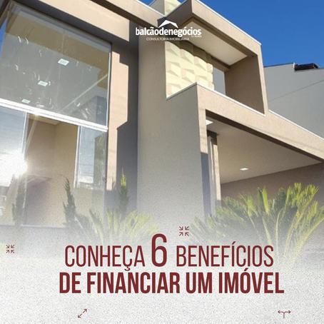 CONHEÇA OS 6 BENEFÍCIOS INCONTESTÁVEIS DE SE FINANCIAR UM IMÓVEL