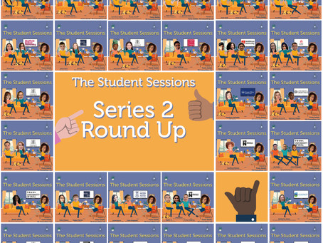 The Student Sessions Podcast - Series 2 Roundup