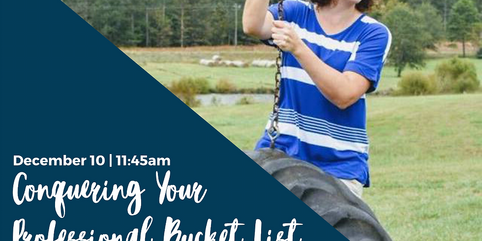 DECEMBER MEETING: Conquering Your Professional Bucket List