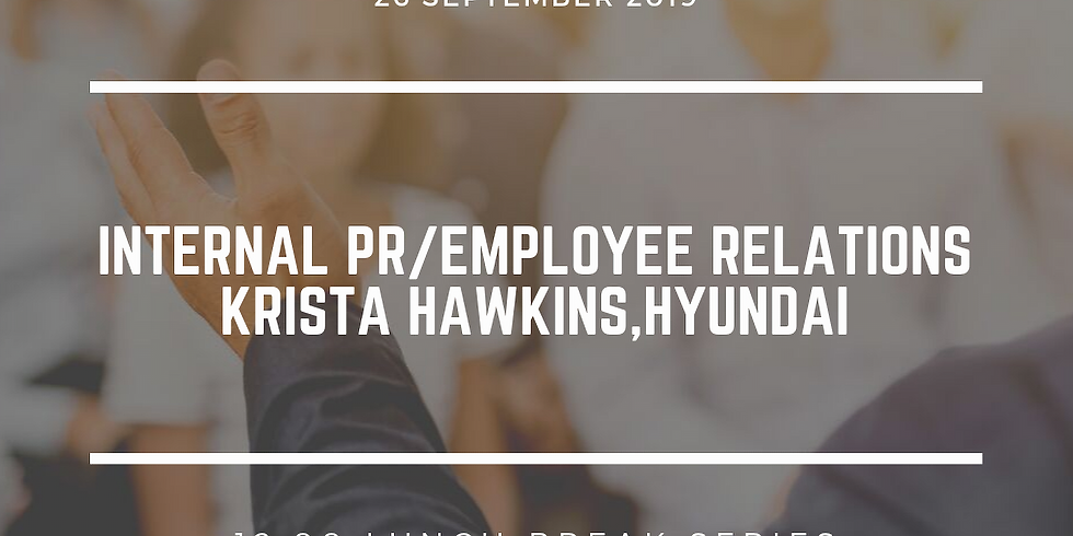 Lunch Break Series: Internal PR/Employee Relations with Krista Hawkins of Hyundai